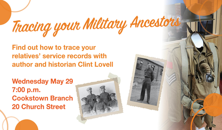 Tracing Your Military Ancestors Workshop on Wednesday May 29 at 7 p.m. at Cookstown Branch